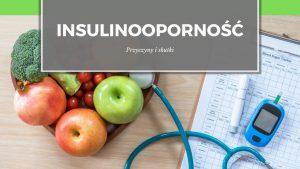 Insulinooporność – przyczyny i skutki.
