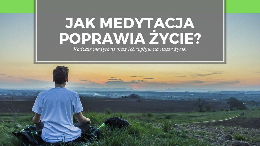 MEdytacja to sposób na lepsze życie, bez nerwów i lęków. Dowiedz się więcej o medytacji i czerp z niej uspokajającą siłę!